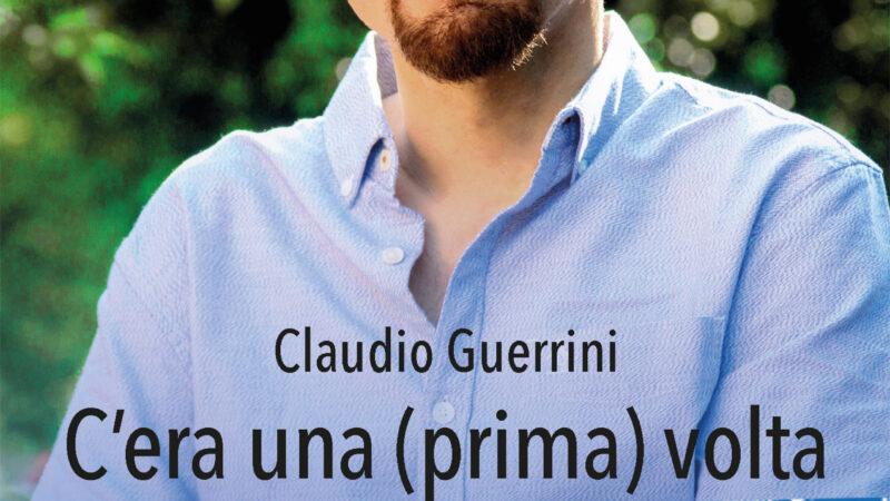 'C'era una prima volta', esordio letterario per il conduttore Claudio Guerrini