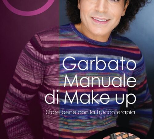 "La truccoterapia delle stelle – Ripartenza in bellezza con il ""Garbato manuale di make  up"""